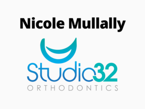 Nicole Mullally & Studio 32 Orthodontics